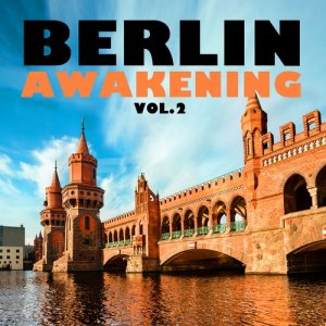 Berlin Awakening, Vol. 2 (2016)
