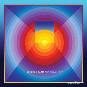 All India Radio - The Slow Light (2016)