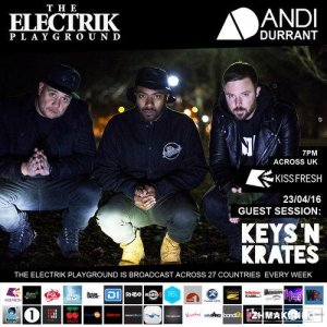 Andi Durrant, Keys N Krates - The Electrik Playground (2016-04-23)