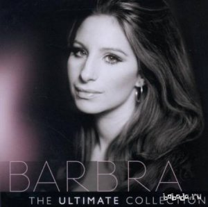 Barbra Streisand - The Ultimate Collection (2010)