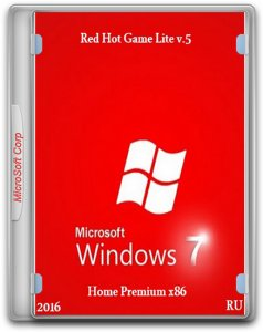 Windows 7 Home Premium - Red Hot Game Lite (x86) Lite v.5 (2016/RUS/by Vlazok)