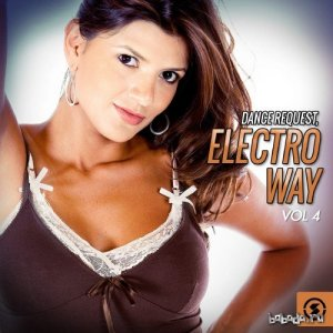 Dance Request Electro Way, Vol. 4 (2016)