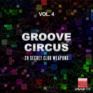 Groove Circus Vol.4: 20 Secret Club Weapons (2016)