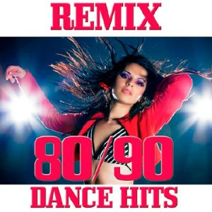 80-90 Dance Hits Remix (2016)
